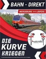 "BAHN-DIREKT  Merseburg - Leipzig ""Die Kurve kriegen!"""